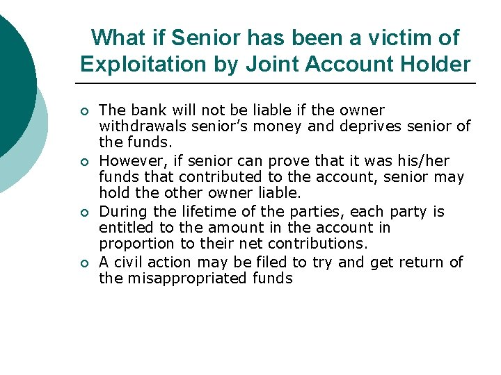What if Senior has been a victim of Exploitation by Joint Account Holder ¡