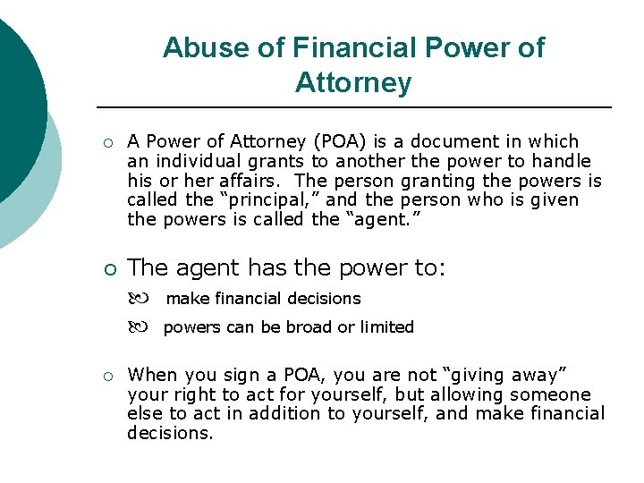 Abuse of Financial Power of Attorney ¡ ¡ ¡ A Power of Attorney (POA)