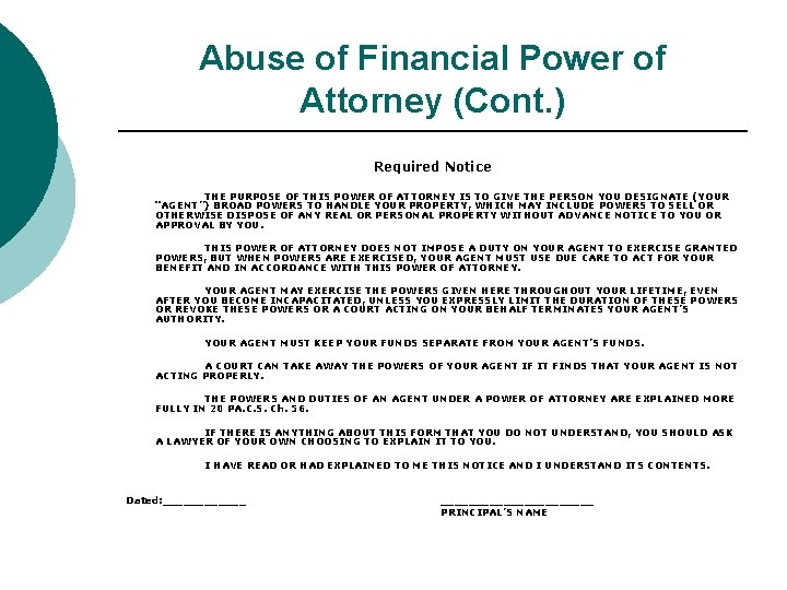 Abuse of Financial Power of Attorney (Cont. ) Required Notice THE PURPOSE OF THIS