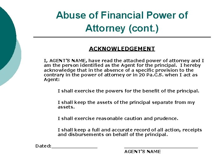 Abuse of Financial Power of Attorney (cont. ) ACKNOWLEDGEMENT I, AGENT'S NAME, have read