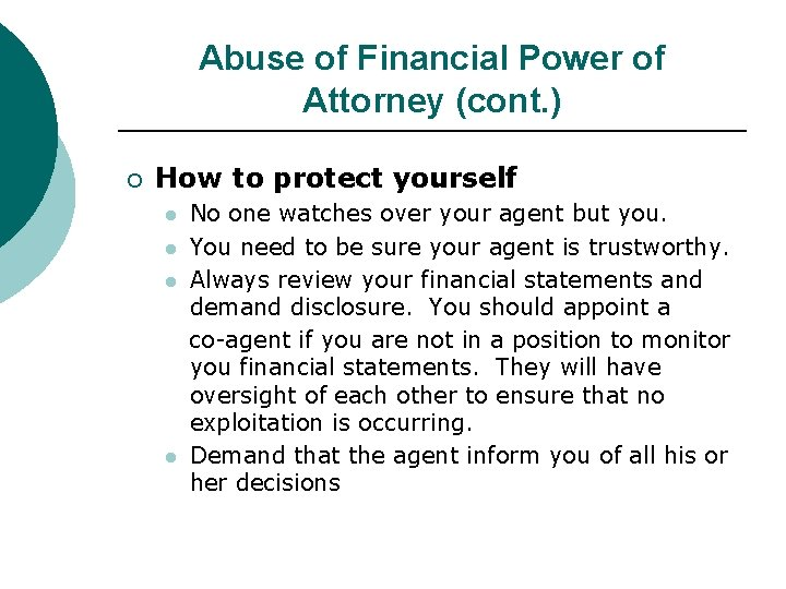 Abuse of Financial Power of Attorney (cont. ) ¡ How to protect yourself l
