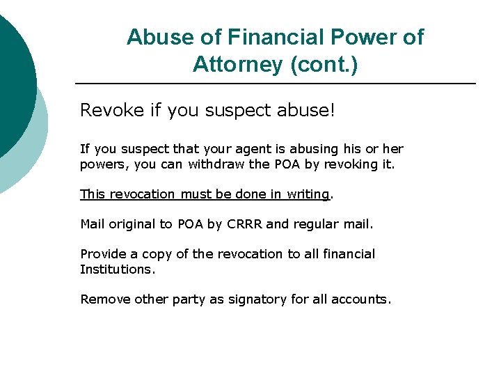 Abuse of Financial Power of Attorney (cont. ) Revoke if you suspect abuse! If