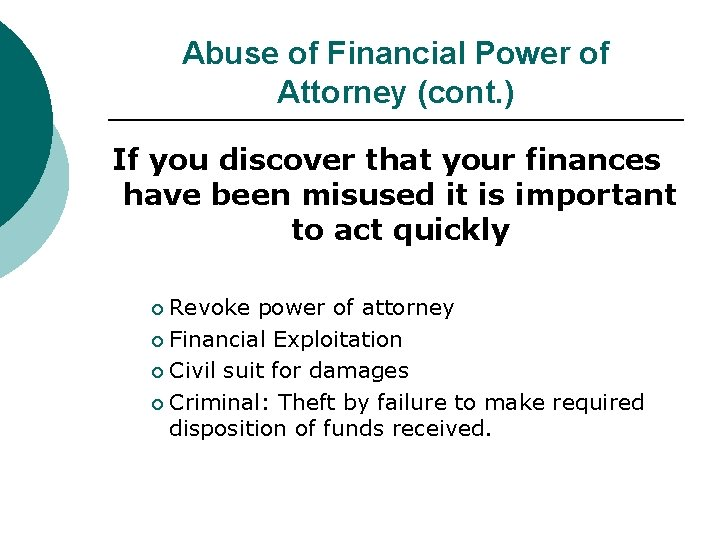 Abuse of Financial Power of Attorney (cont. ) If you discover that your finances