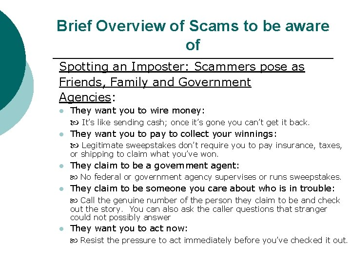 Brief Overview of Scams to be aware of Spotting an Imposter: Scammers pose as