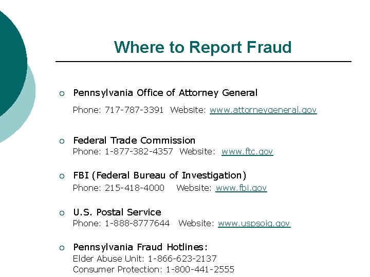 Where to Report Fraud ¡ Pennsylvania Office of Attorney General Phone: 717 -787 -3391