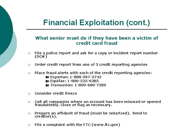Financial Exploitation (cont. ) What senior must do if they have been a victim