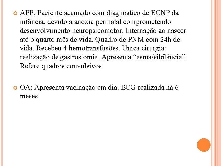 APP: Paciente acamado com diagnóstico de ECNP da infância, devido a anoxia perinatal