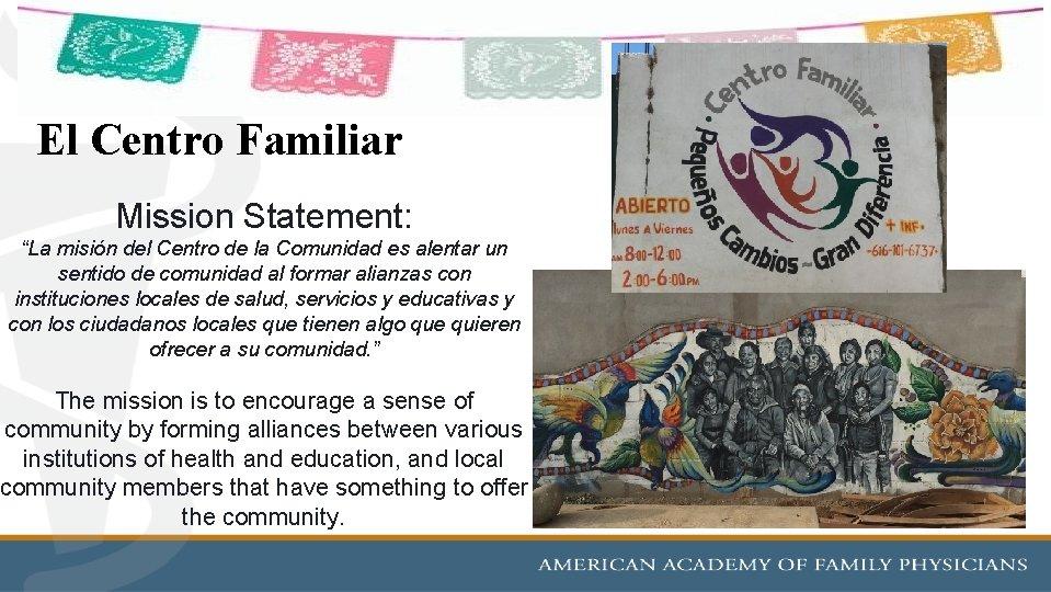 """El Centro Familiar Mission Statement: """"La misión del Centro de la Comunidad es alentar"""