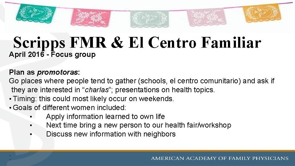 Scripps FMR & El Centro Familiar April 2016 - Focus group Plan as promotoras: