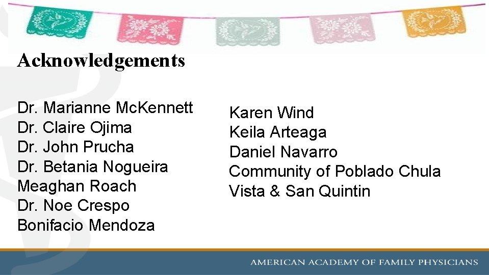 Acknowledgements Dr. Marianne Mc. Kennett Dr. Claire Ojima Dr. John Prucha Dr. Betania Nogueira