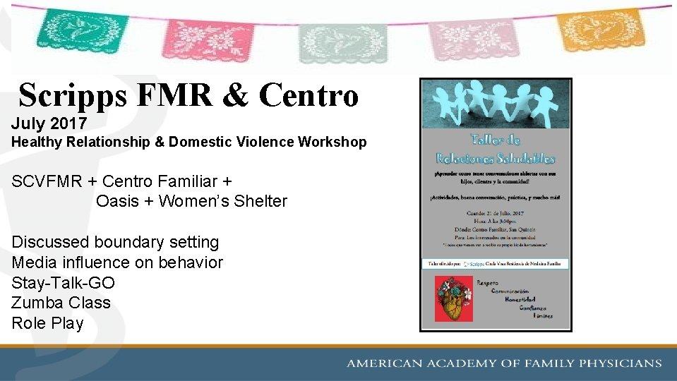 Scripps FMR & Centro July 2017 Healthy Relationship & Domestic Violence Workshop SCVFMR +