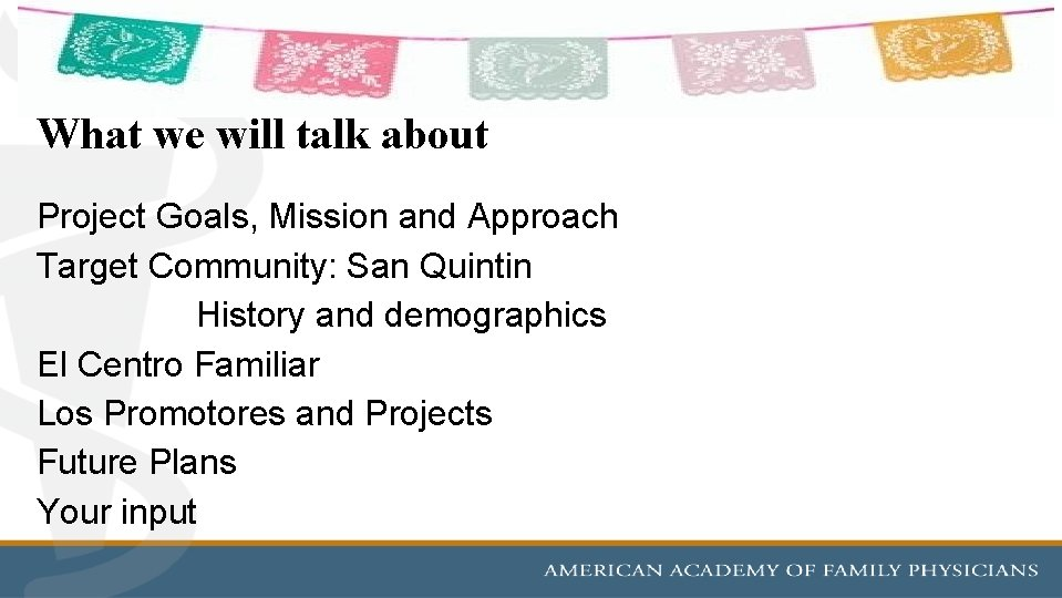 What we will talk about Project Goals, Mission and Approach Target Community: San Quintin