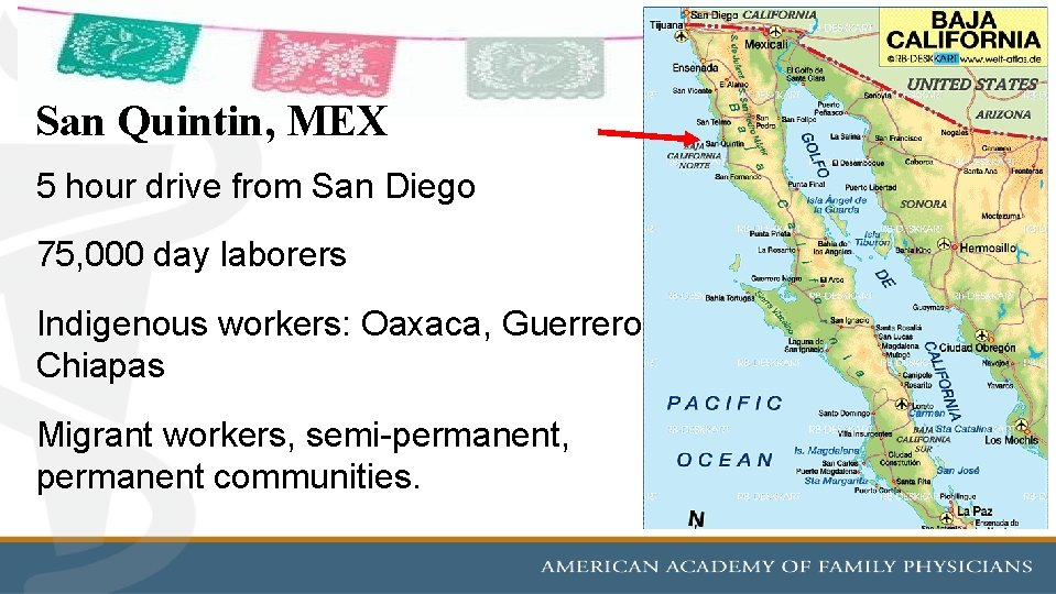 San Quintin, MEX 5 hour drive from San Diego 75, 000 day laborers Indigenous