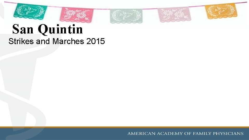 San Quintin Strikes and Marches 2015