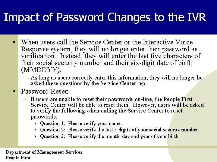 Impact of Password Changes to the IVR • When users call the Service Center