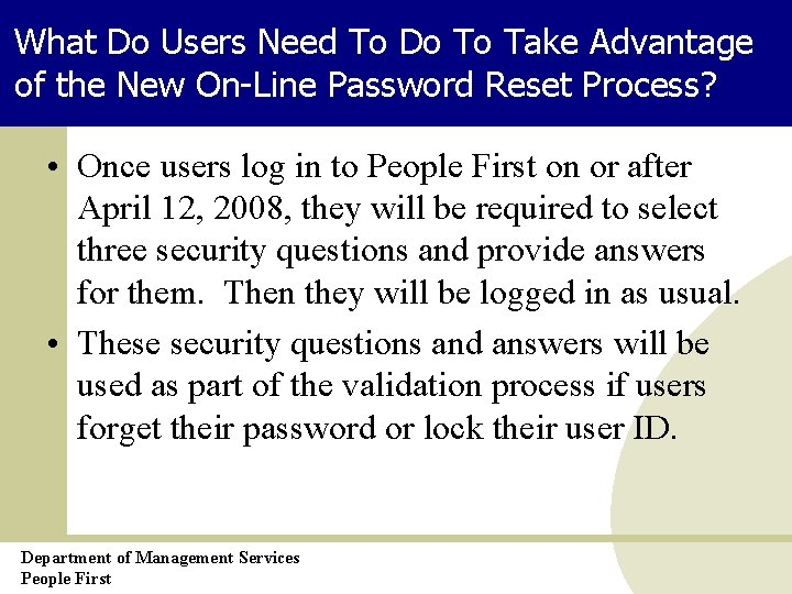 What Do Users Need To Do To Take Advantage of the New On-Line Password