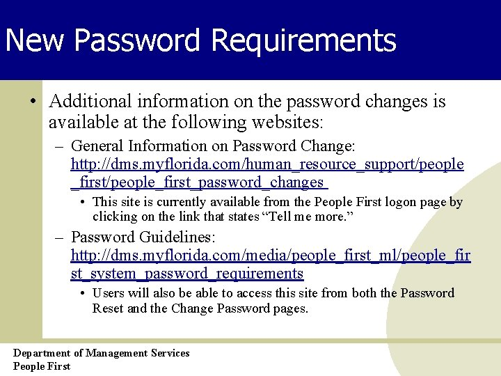 New Password Requirements • Additional information on the password changes is available at the