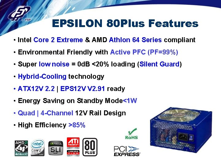 EPSILON 80 Plus Features • Intel Core 2 Extreme & AMD Athlon 64 Series