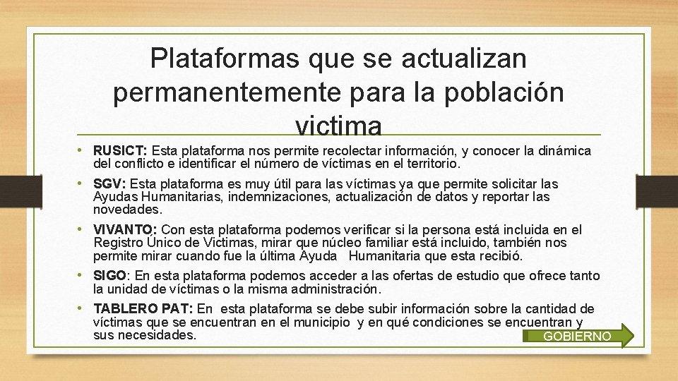 Plataformas que se actualizan permanentemente para la población victima • RUSICT: Esta plataforma nos