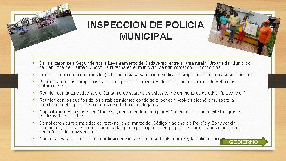 INSPECCION DE POLICIA MUNICIPAL • Se realizaron seis Seguimientos a Levantamiento de Cadáveres, entre