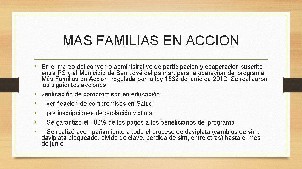 MAS FAMILIAS EN ACCION • En el marco del convenio administrativo de participación y
