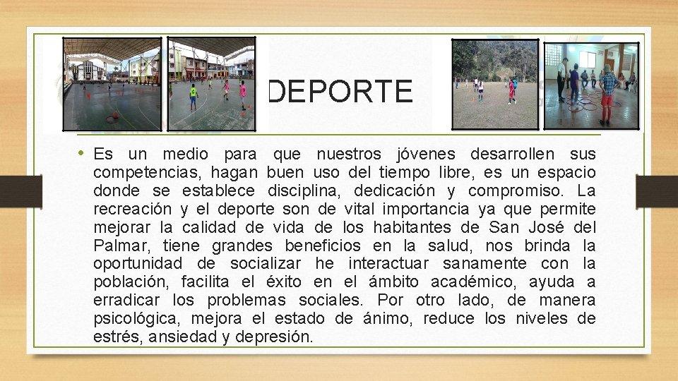 DEPORTE • Es un medio para que nuestros jóvenes desarrollen sus competencias, hagan buen
