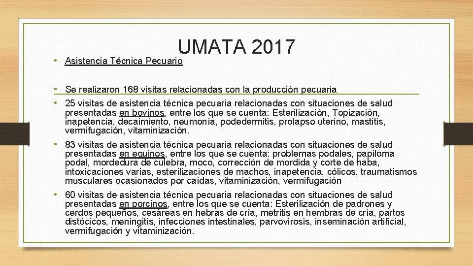 UMATA 2017 • Asistencia Técnica Pecuario • Se realizaron 168 visitas relacionadas con la