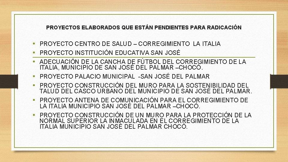 PROYECTOS ELABORADOS QUE ESTÁN PENDIENTES PARA RADICACIÓN • PROYECTO CENTRO DE SALUD – CORREGIMIENTO