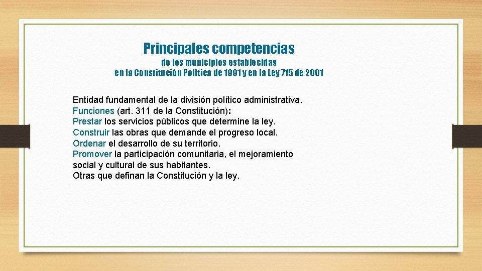 Principales competencias de los municipios establecidas en la Constitución Política de 1991 y en