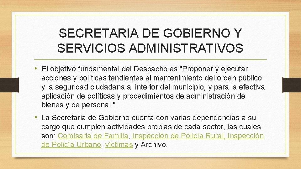 """SECRETARIA DE GOBIERNO Y SERVICIOS ADMINISTRATIVOS • El objetivo fundamental del Despacho es """"Proponer"""