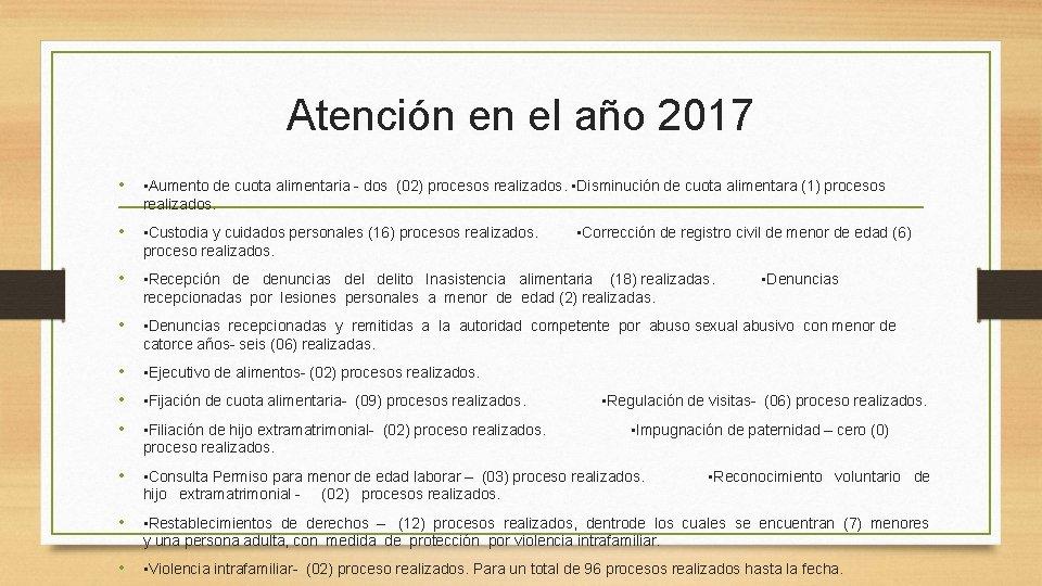 Atención en el año 2017 • • Aumento de cuota alimentaria - dos (02)