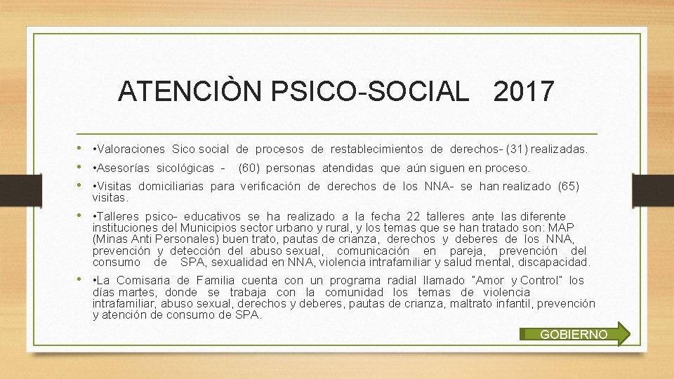 ATENCIÒN PSICO-SOCIAL 2017 • • Valoraciones Sico social de procesos de restablecimientos de derechos-