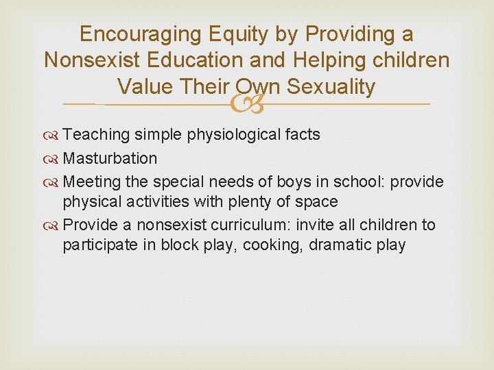 Encouraging Equity by Providing a Nonsexist Education and Helping children Value Their Own Sexuality