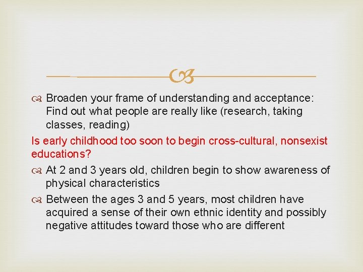 Broaden your frame of understanding and acceptance: Find out what people are really
