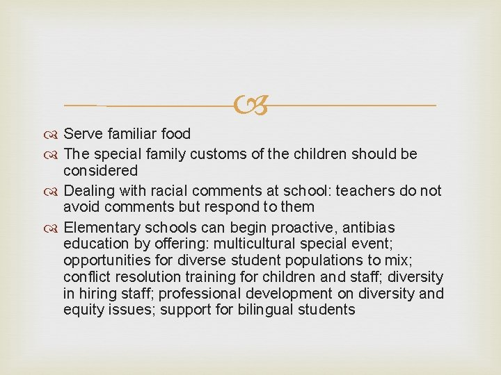 Serve familiar food The special family customs of the children should be considered