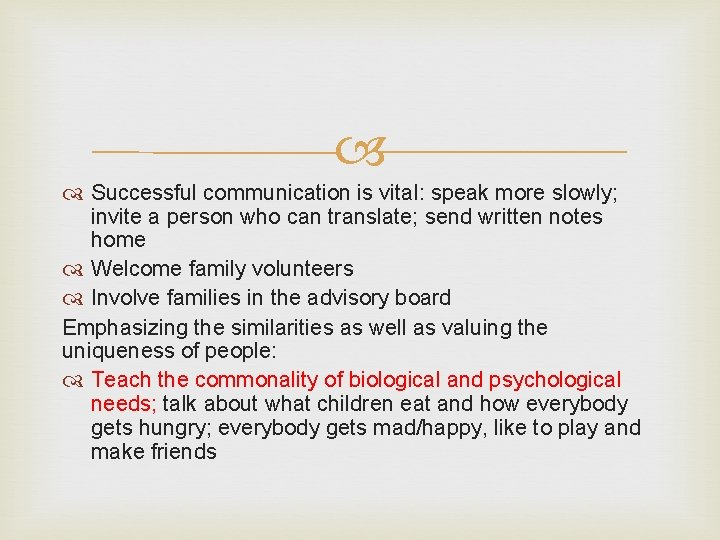 Successful communication is vital: speak more slowly; invite a person who can translate;