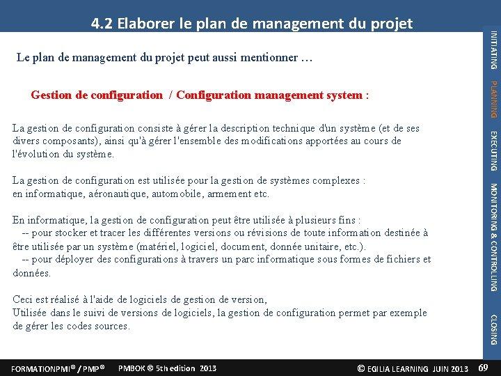 INITIATING 4. 2 Elaborer le plan de management du projet Le plan de management