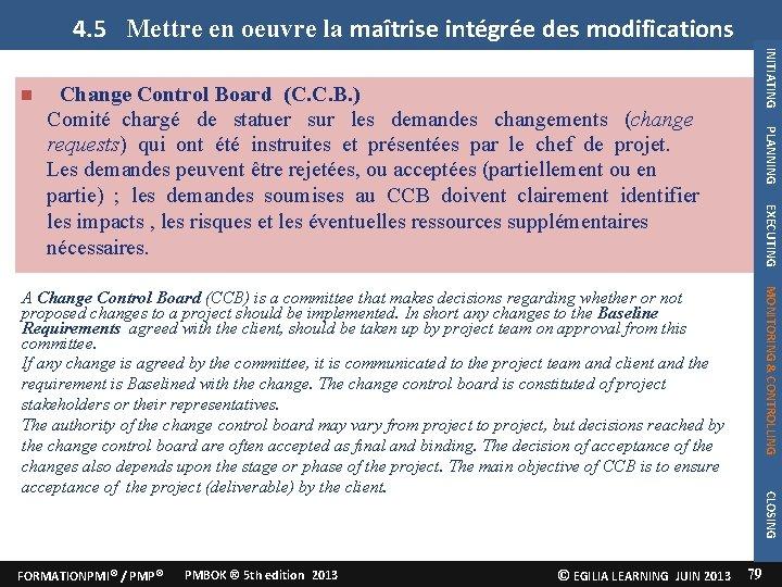 4. 5 Mettre en oeuvre la maîtrise intégrée des modifications INITIATING Change Control Board
