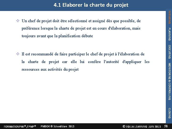4. 1 Elaborer la charte du projet INITIATING Un chef de projet doit être