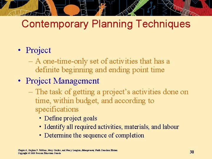 Contemporary Planning Techniques • Project – A one-time-only set of activities that has a