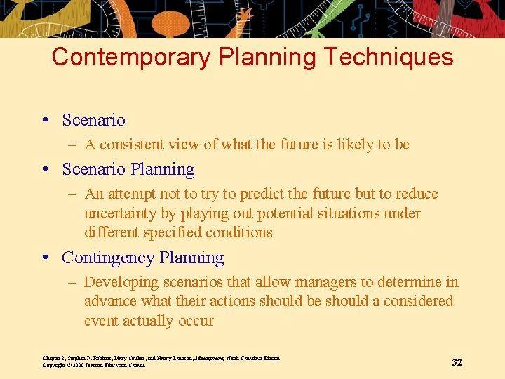 Contemporary Planning Techniques • Scenario – A consistent view of what the future is