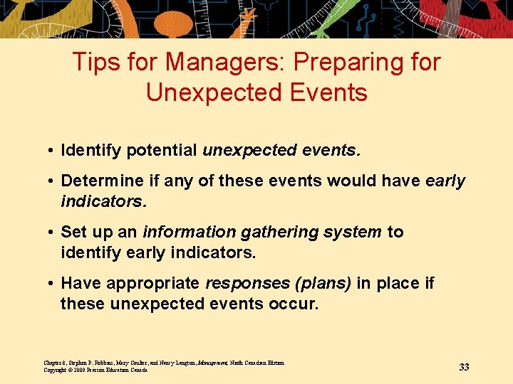 Tips for Managers: Preparing for Unexpected Events • Identify potential unexpected events. • Determine