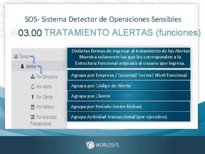 SOS- Sistema Detector de Operaciones Sensibles ///03. 00 TRATAMIENTO ALERTAS (funciones) Distintas formas de