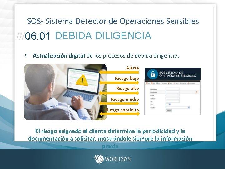 SOS- Sistema Detector de Operaciones Sensibles ///06. 01 DEBIDA DILIGENCIA • Actualización digital de
