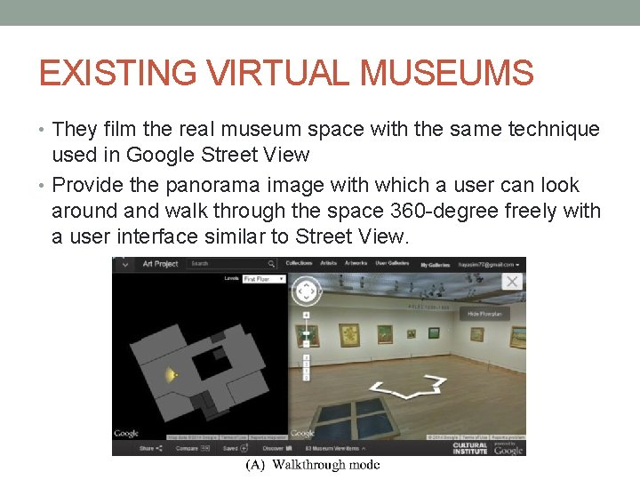 EXISTING VIRTUAL MUSEUMS • They film the real museum space with the same technique