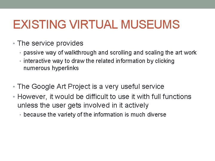 EXISTING VIRTUAL MUSEUMS • The service provides • passive way of walkthrough and scrolling