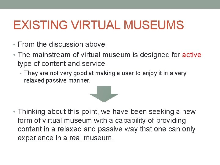 EXISTING VIRTUAL MUSEUMS • From the discussion above, • The mainstream of virtual museum