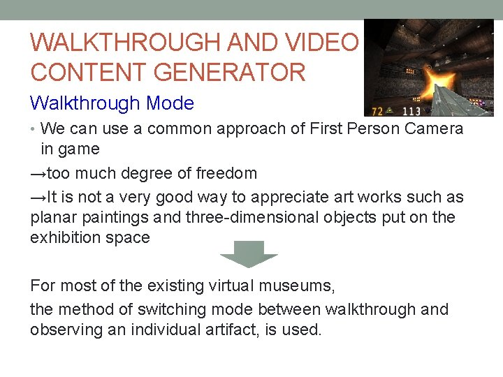 WALKTHROUGH AND VIDEO CONTENT GENERATOR Walkthrough Mode • We can use a common approach