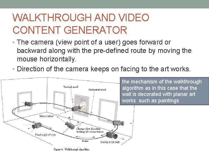 WALKTHROUGH AND VIDEO CONTENT GENERATOR • The camera (view point of a user) goes