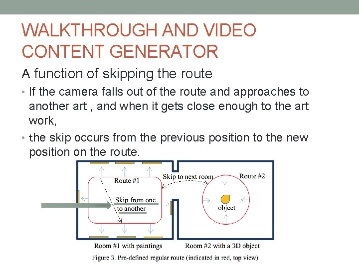 WALKTHROUGH AND VIDEO CONTENT GENERATOR A function of skipping the route • If the